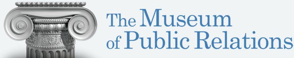"""A hivatalos nevén """"The Museum of Public Relations"""" New Yorkban található, nemcsak a pr-szakma emlékeit van hivatva gyűjteni, hanem oktatási intézményként is működik. Képzéseivel, programjaival szolgálja a közkapcsolatokat, a kommunikációt tanuló diákok, az oktatók, a kutatók és a gyakorló pr-szakemberek világának növekvő közösségét egyaránt. A pr-múzeumot 1997-ben alapították, s ismereteink szerint ez a világ egyetlen olyan múzeuma, amely a nemzetközi pr-szakma emlékeit keresi, kutatja, feldolgozza és bemutatja."""